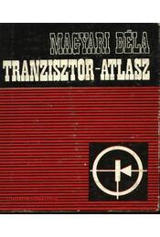 Tranzisztor-atlasz - Magyari Béla - Régikönyvek