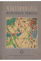 Magyarország mezőgazdasági földrajza - Görög László - Régikönyvek