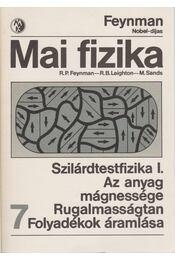 Mai fizika 7. - Feynman, R. P., Leighton, R. B., Sands, M. - Régikönyvek