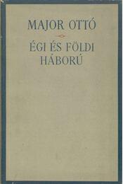 Égi és földi háború - Major Ottó - Régikönyvek