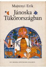 Jánoska Tükörországban - Majtényi Erik - Régikönyvek