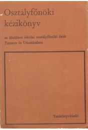 Osztályfőnöki kézikönyv - Majzik Lászlóné, Komár Károly - Régikönyvek
