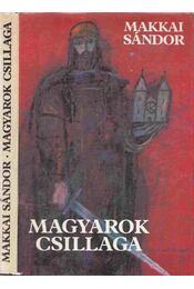 Magyarok csillaga - Makkai Sándor - Régikönyvek
