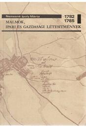 Malmok, ipari és gazdasági létesítmények az első katonai felmérés térképszelvényein 1782-1785 - Régikönyvek