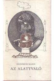 Az alattvaló - Mann, Heinrich - Régikönyvek