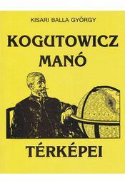 Kogutowicz Manó térképei - Régikönyvek
