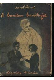 A barátom barátnője - Marcel Prévost - Régikönyvek