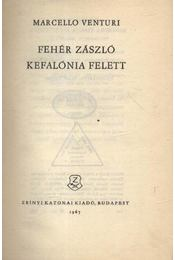 Fehér zászló Kefalónia felett - Marcello Venturi - Régikönyvek
