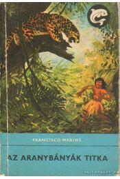 Az aranybányák titka - Marins, Francisco - Régikönyvek