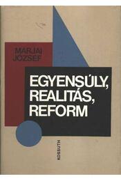Egyensúly, realitás, reform - Marjai József - Régikönyvek