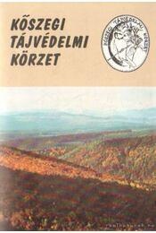 Kőszegi Tájvédelmi Körzet - Markovics Tibor ( szerk.), Tolnai Krisztina (szerk.) - Régikönyvek