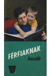 Férfiaknak készült - Márkus Gizi - Régikönyvek