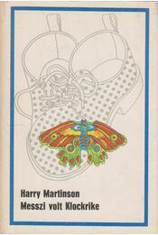 Messzi volt Klockrike - Martinson, Harry - Régikönyvek