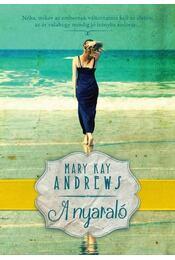 A nyaraló - MARY KAY ANDREWS - Régikönyvek