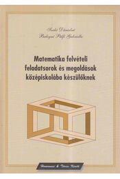 Matematika felvételi feladatsorok és megoldások középiskolába készülőknek - Szabó Dánielné, Balogné Pálfi Gabriella - Régikönyvek