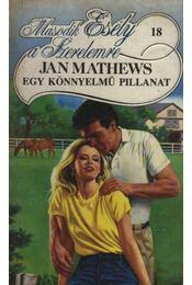 Egy könnyelmű pillanat - Mathews, Jan - Régikönyvek