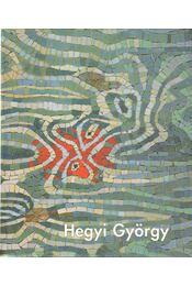 Hegyi György - Matits Ferenc, Pataky Gábor, Tökeiné Egry Margit, Hegyi György - Régikönyvek