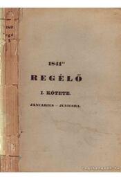 Regélő 1841 I. Kötete Januarius - Juniusra - Mátray Gábor - Régikönyvek