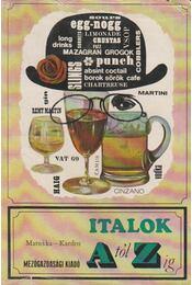 Italok A-tól Z-ig - Matuska, Pomnen - Kardos Ernő - Régikönyvek