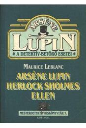 Arséne Lupin Herlock Sholmes ellen - Maurice Leblanc - Régikönyvek