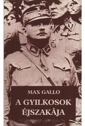 A gyilkosok éjszakája - Max Gallo - Régikönyvek