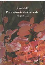 Piros csizmán őszi harmat... - Mécs László - Régikönyvek