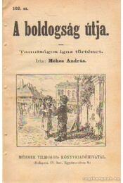 A boldogság útja 102. sz. - Méhes András - Régikönyvek
