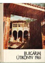 Bulgáriai útikönyv - Melniski Ljuben, Borov Ivan Dr., Kazaszov, Dimo, Valcsev Atanasz - Régikönyvek