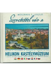 Szeretettel vár a Helikon Kastélymúzeum - Mészáros T. László - Régikönyvek