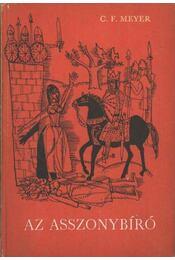Az asszonybíró - Meyer, Conrad Ferdinánd - Régikönyvek
