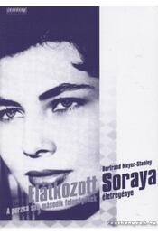 Elátkozott Soraya - Meyer-Stabley, Bertrand - Régikönyvek