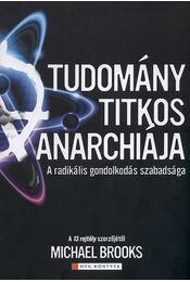 A tudomány titkos anarchiája - Michael Brooks - Régikönyvek