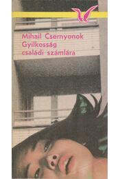 Gyilkosság családi számlára - Mihail Csernyonok - Régikönyvek