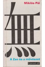 A Zen és a művészet - Miklós Pál - Régikönyvek
