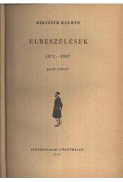 Elbeszélések 1871-1887 I. kötet - Mikszáth Kálmán - Régikönyvek