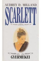 Scarlett gyermekei - Milland, Audrey D. - Régikönyvek