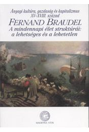 Anyagi kultúra, gazdaság és kapitalizmus XV-XVIII. század I. - Régikönyvek