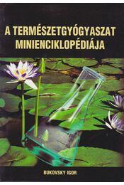 A természetgyógyászat minienciklopédiája - Régikönyvek