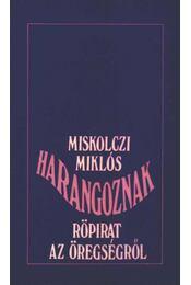 Harangoznak - Miskolczi Miklós - Régikönyvek
