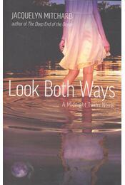 Look Both Ways - Mitchard, Jacquelyn - Régikönyvek
