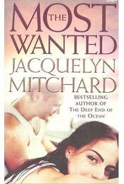 The Most Wanted - Mitchard, Jacquelyn - Régikönyvek