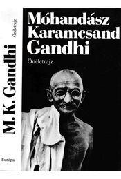 Móhandász Karamcsand Gandhi - Önéletrajz - Régikönyvek