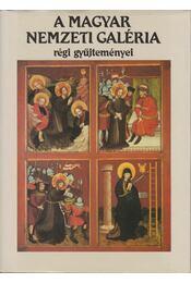 A Magyar Nemzeti Galéria régi gyűjteményei - Mojzer Miklós - Régikönyvek