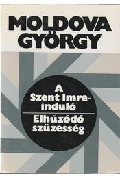 A Szent Imre-induló / Elhúzódó szüzesség - Moldova György - Régikönyvek