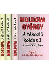 A tékozló koldus I-III. - Moldova György - Régikönyvek