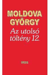 Az utolsó töltény 12. - Moldova György - Régikönyvek