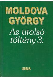 Az utolsó töltény 3. - Moldova György - Régikönyvek