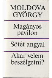 Magányos pavilon / Sötét angyal / Akar velem beszélgetni? - Moldova György - Régikönyvek