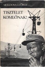 Tisztelet Komlónak - Moldova György - Régikönyvek