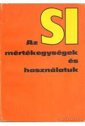 Az SI-mértékegységek és használatuk - Moldoványi Gyula - Régikönyvek
